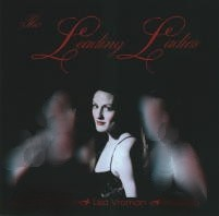 """The Leading Ladies"" CD. Arranged and conducted by John Sawoski. Songs: It's a Grand Night for Singing; Come To My Garden / Lift Me Up; If I Were A Bell; Many A New Day; So In Love; Sing for Your Supper; Simple; Wishing You Were Somehow Here Again; All I Ask of You; Think of Me; Never, Never Land; Baubles, Bangles, and Beads; Love Changes Everything; Once Upon A Dream; On My Own; My Ship; Memory."